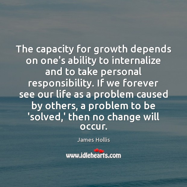 The capacity for growth depends on one's ability to internalize and to Image