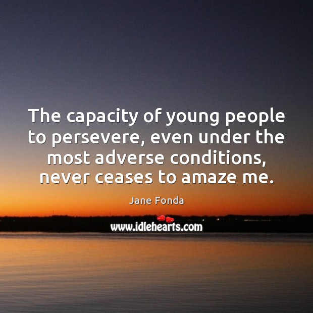 Image, The capacity of young people to persevere, even under the most adverse