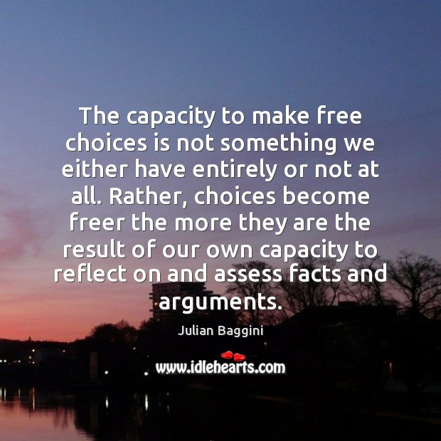 Image, The capacity to make free choices is not something we either have