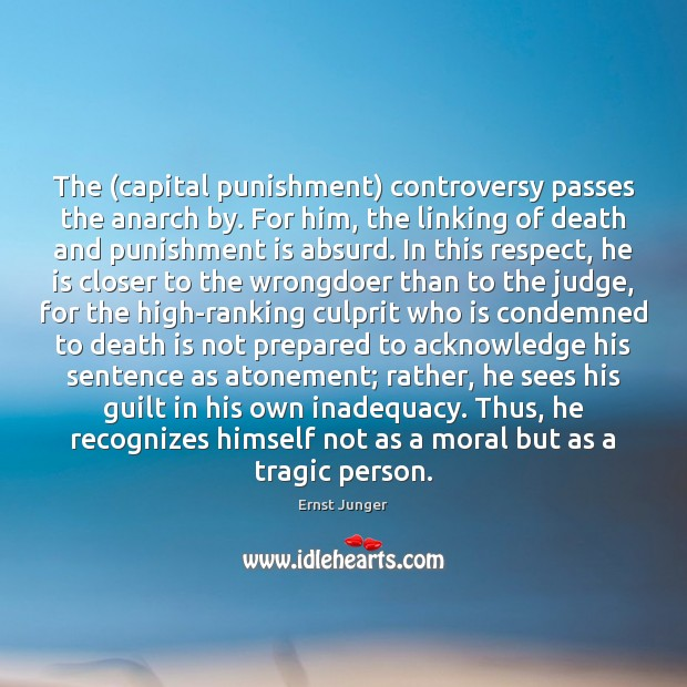 The (capital punishment) controversy passes the anarch by. For him, the linking Punishment Quotes Image