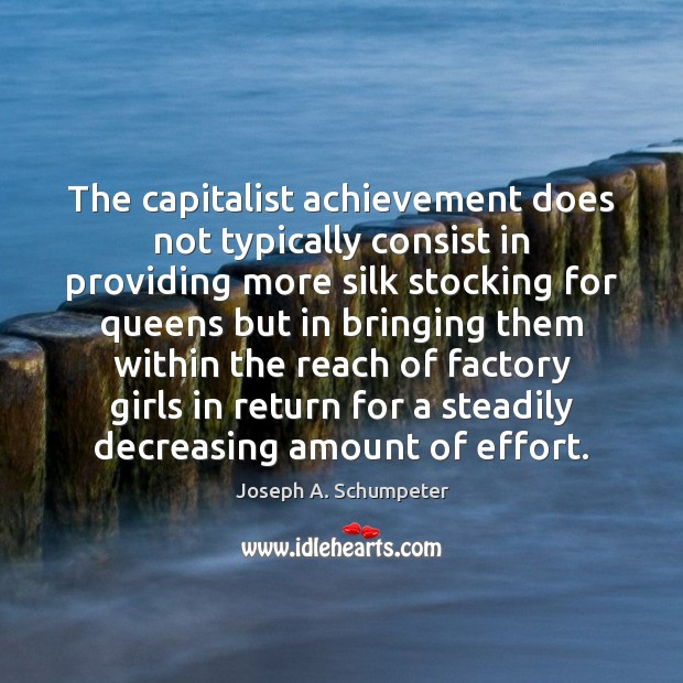 Image, The capitalist achievement does not typically consist in providing more silk stocking