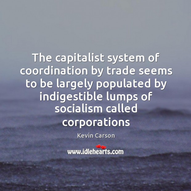 Image, The capitalist system of coordination by trade seems to be largely populated