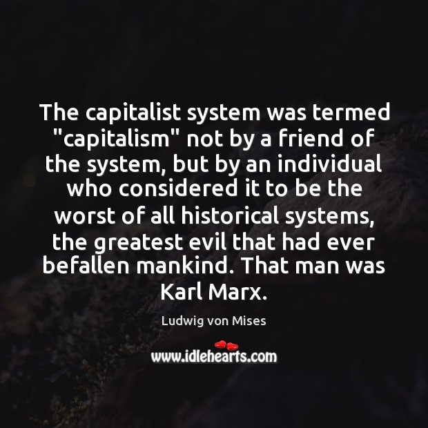 Picture Quote by Ludwig von Mises