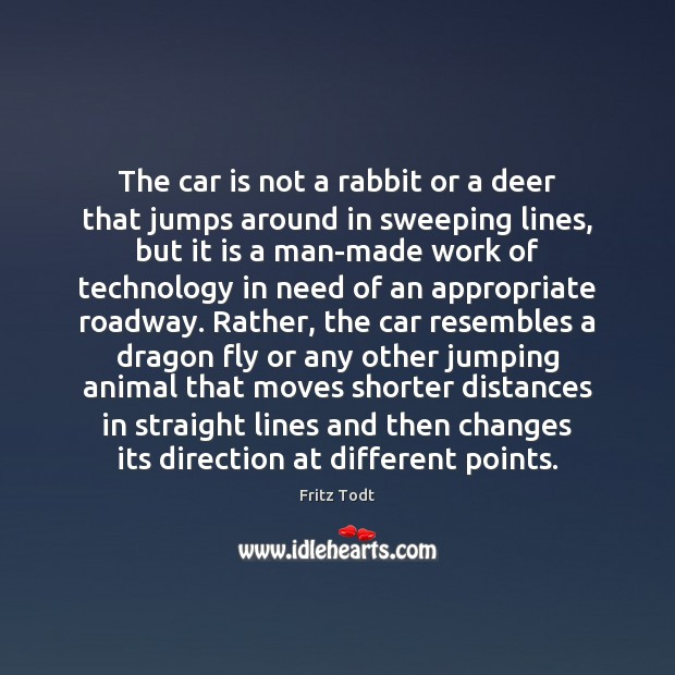 The car is not a rabbit or a deer that jumps around Car Quotes Image