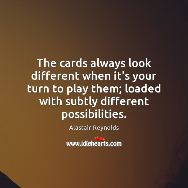 Image, The cards always look different when it's your turn to play them;