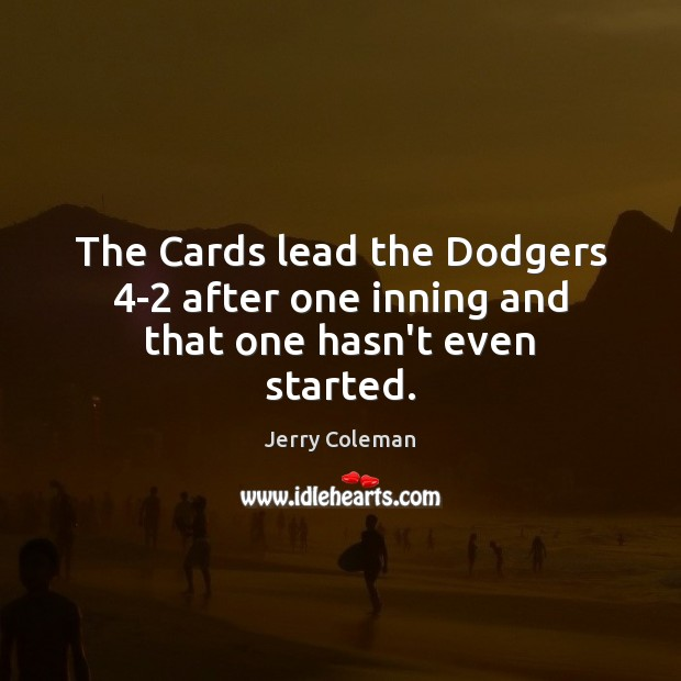 The Cards lead the Dodgers 4-2 after one inning and that one hasn't even started. Image