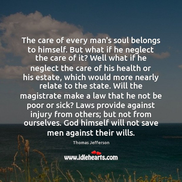 Image, The care of every man's soul belongs to himself. But what if