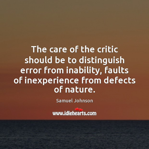 The care of the critic should be to distinguish error from inability, Image