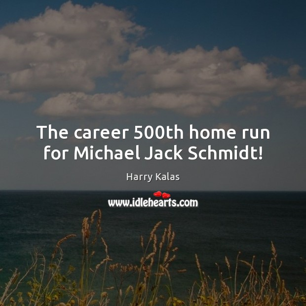 Image, The career 500th home run for Michael Jack Schmidt!