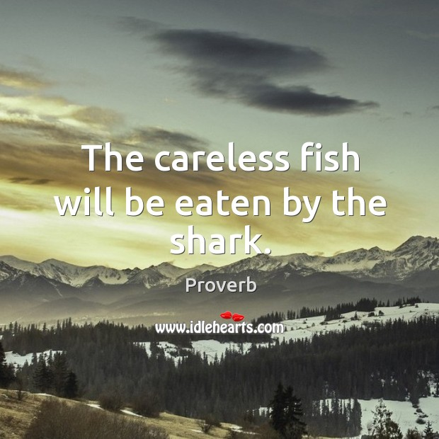 The careless fish will be eaten by the shark. Image
