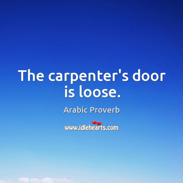 Image, The carpenter's door is loose.