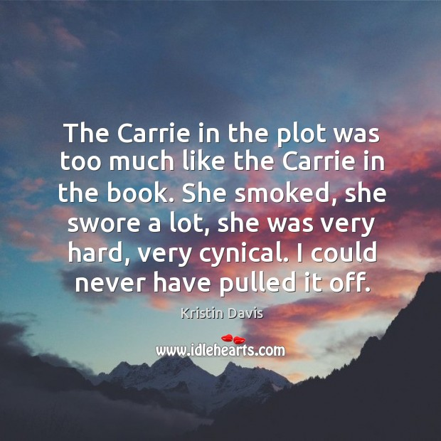 Image, The carrie in the plot was too much like the carrie in the book.