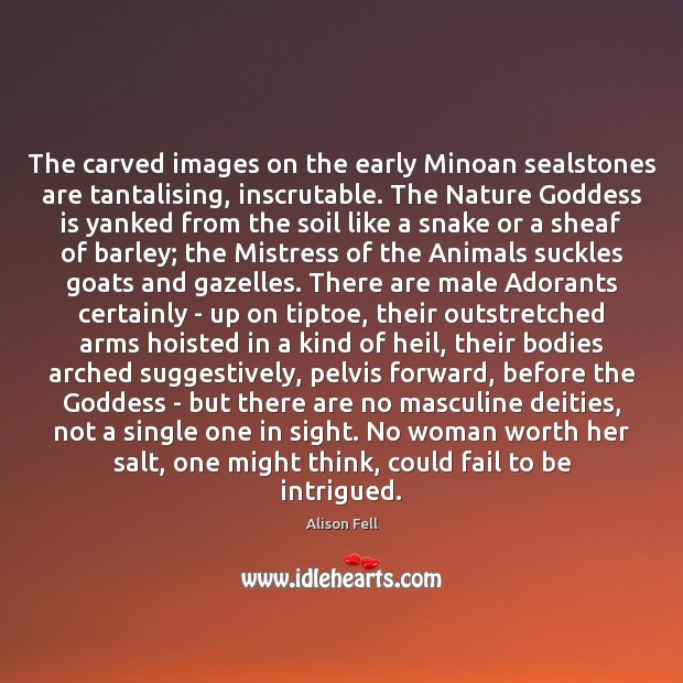 Image, The carved images on the early Minoan sealstones are tantalising, inscrutable. The