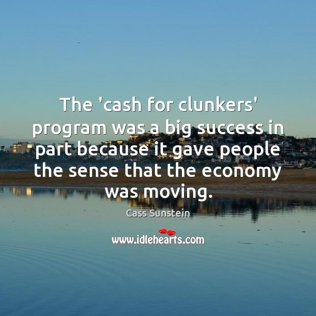 Image, The 'cash for clunkers' program was a big success in part because