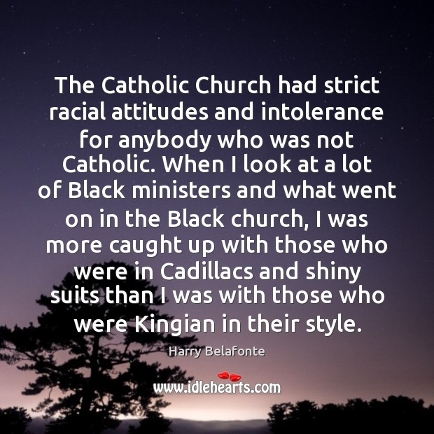 Image, The Catholic Church had strict racial attitudes and intolerance for anybody who