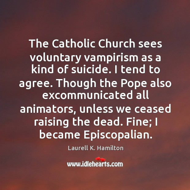 Image, The Catholic Church sees voluntary vampirism as a kind of suicide. I