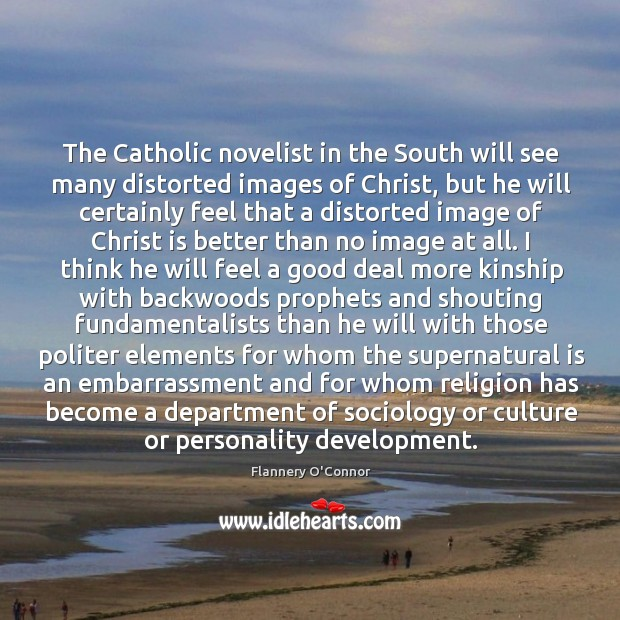Image, The Catholic novelist in the South will see many distorted images of