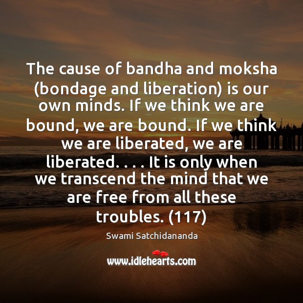 Image, The cause of bandha and moksha (bondage and liberation) is our own