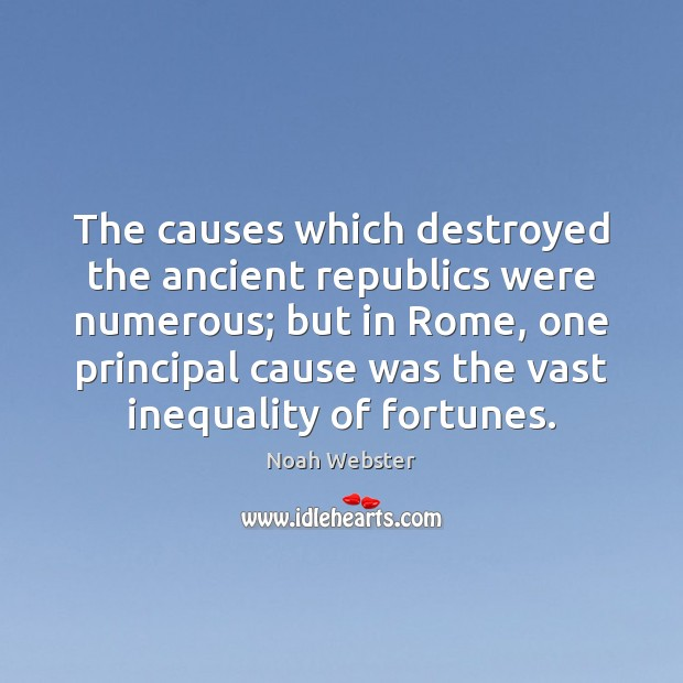 The causes which destroyed the ancient republics were numerous; but in Rome, Image