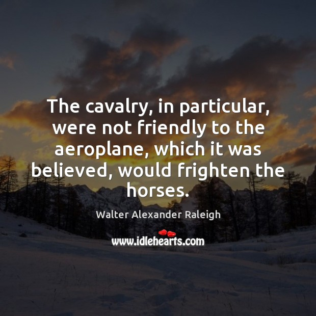 Image, The cavalry, in particular, were not friendly to the aeroplane, which it