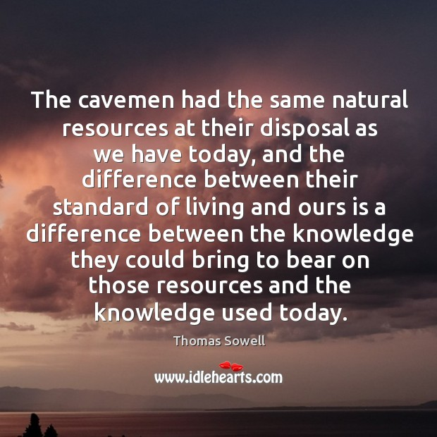 Image, The cavemen had the same natural resources at their disposal as we
