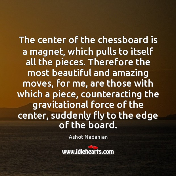 Image, The center of the chessboard is a magnet, which pulls to itself