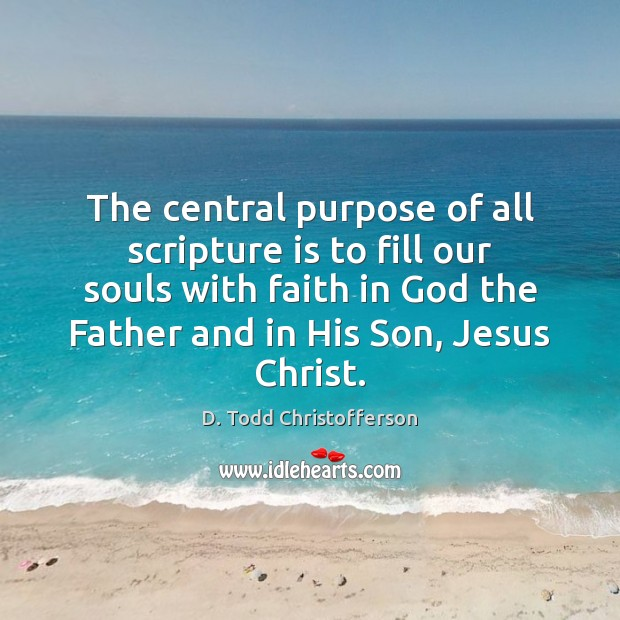 Image, The central purpose of all scripture is to fill our souls with