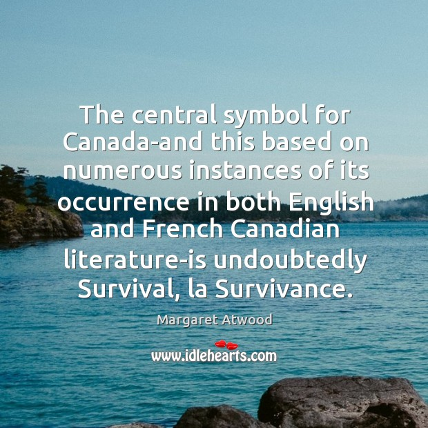 The central symbol for Canada-and this based on numerous instances of its Image