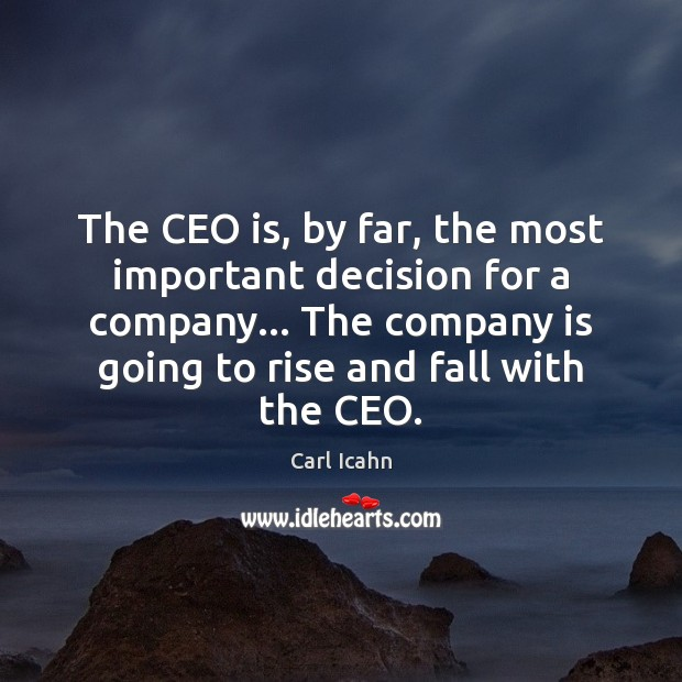 Image, The CEO is, by far, the most important decision for a company…