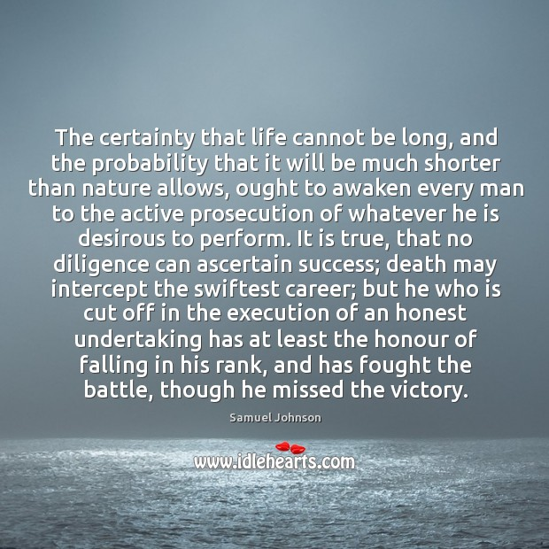 Image, The certainty that life cannot be long, and the probability that it