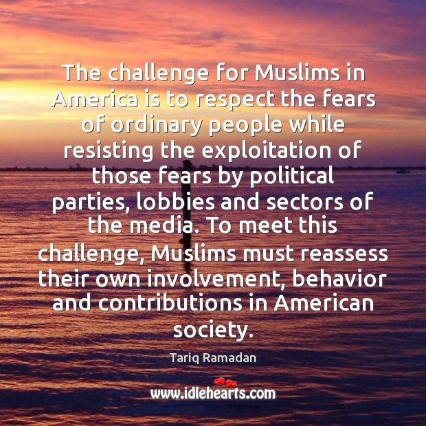 The challenge for Muslims in America is to respect the fears of Image