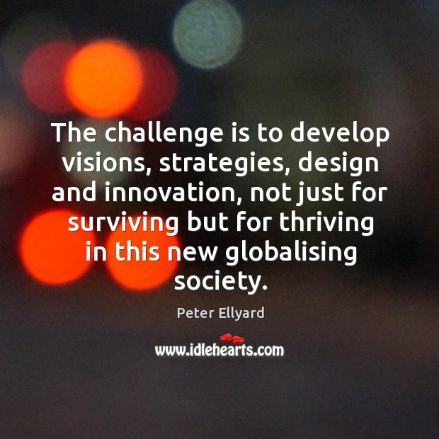 The challenge is to develop visions, strategies, design and innovation, not just Image