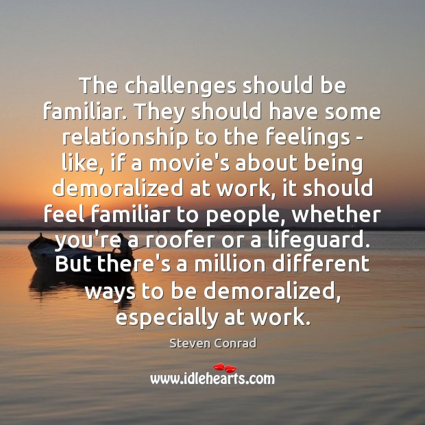 The challenges should be familiar. They should have some relationship to the Image