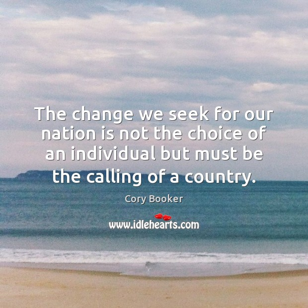 The change we seek for our nation is not the choice of Image