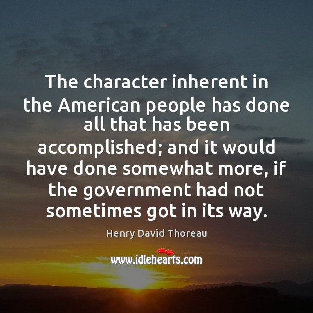 The character inherent in the American people has done all that has Image