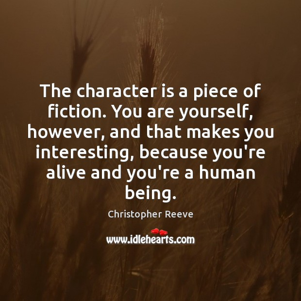 Image, The character is a piece of fiction. You are yourself, however, and