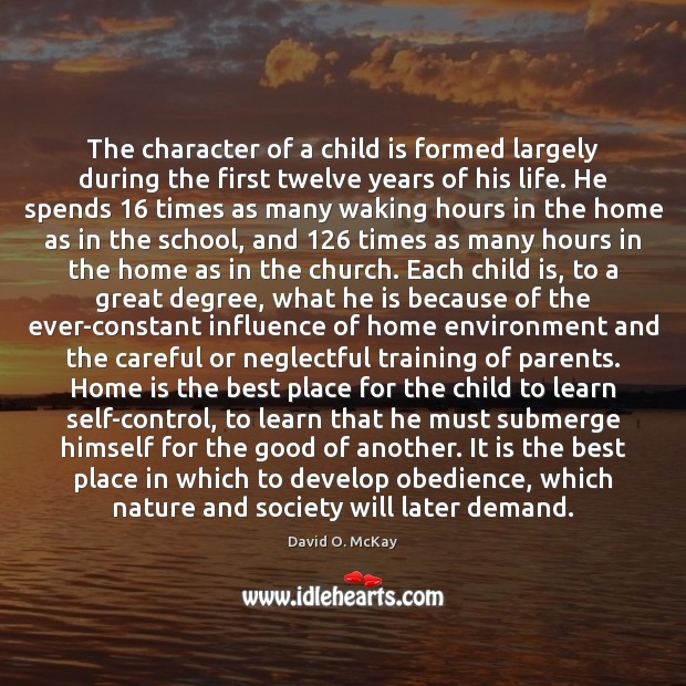 The character of a child is formed largely during the first twelve Image