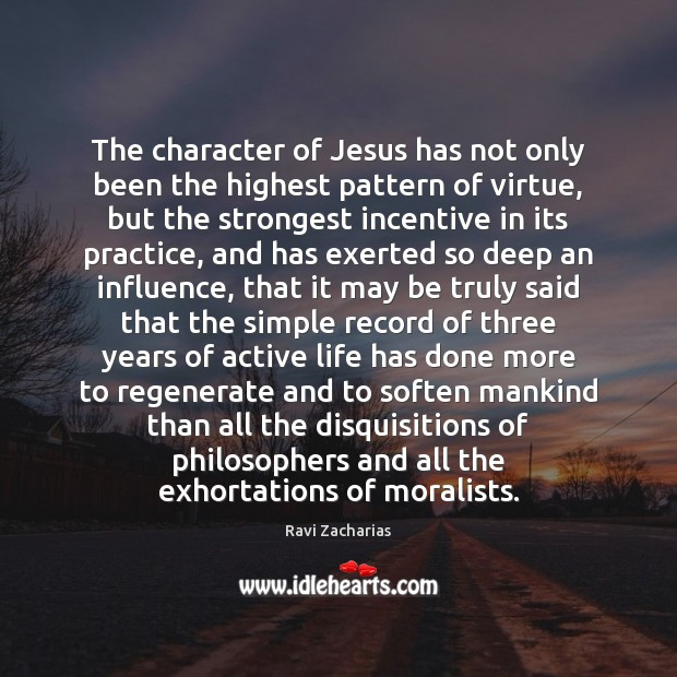 Image, The character of Jesus has not only been the highest pattern of