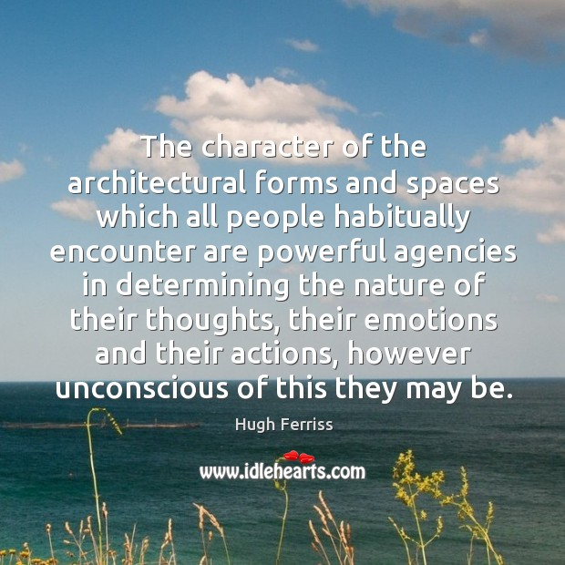 The character of the architectural forms and spaces which all people habitually Image