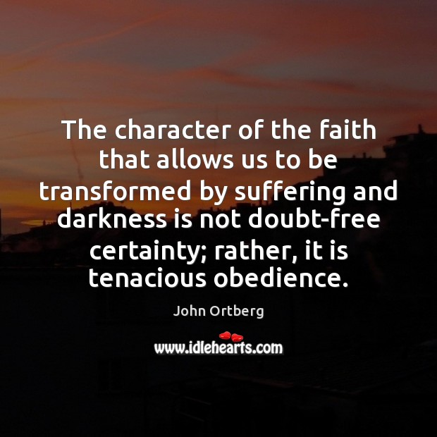 The character of the faith that allows us to be transformed by Image