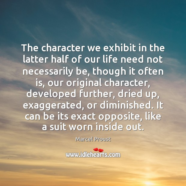 Image, The character we exhibit in the latter half of our life need