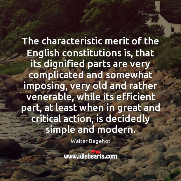 Image, The characteristic merit of the English constitutions is, that its dignified parts