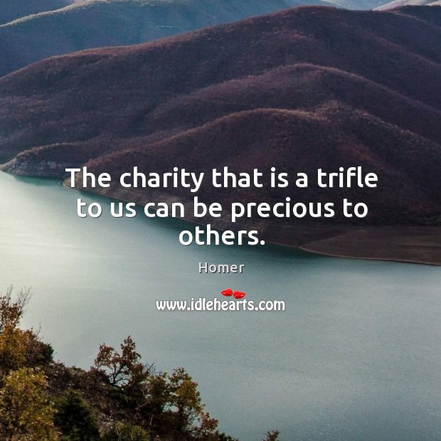 The charity that is a trifle to us can be precious to others. Image