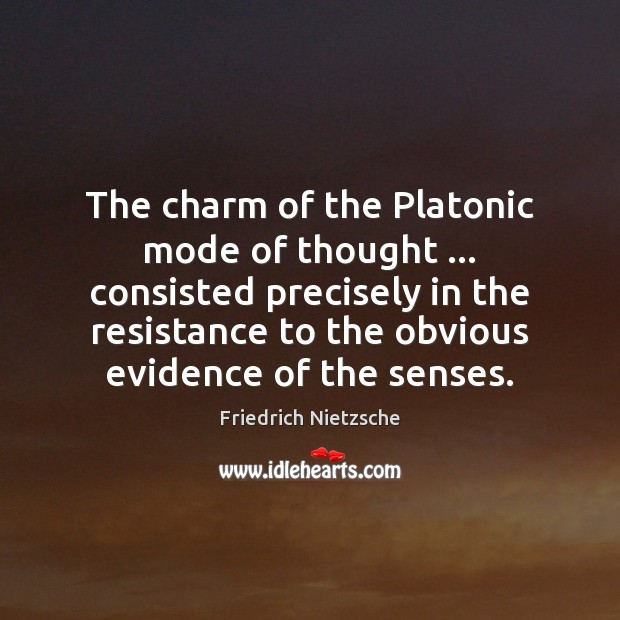 Image, The charm of the Platonic mode of thought … consisted precisely in the
