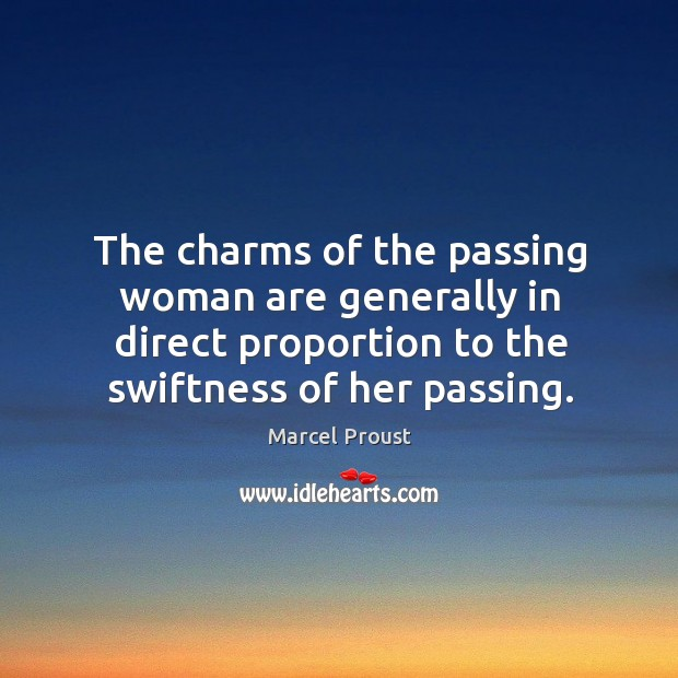 The charms of the passing woman are generally in direct proportion to the swiftness of her passing. Image