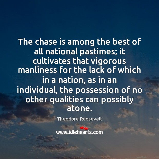 Image, The chase is among the best of all national pastimes; it cultivates