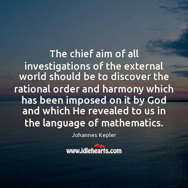 Image, The chief aim of all investigations of the external world should be