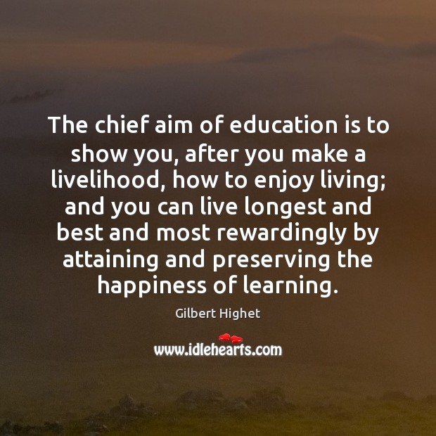 Image, The chief aim of education is to show you, after you make