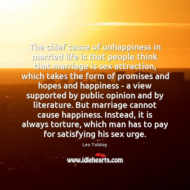 The chief cause of unhappiness in married life is that people think Image