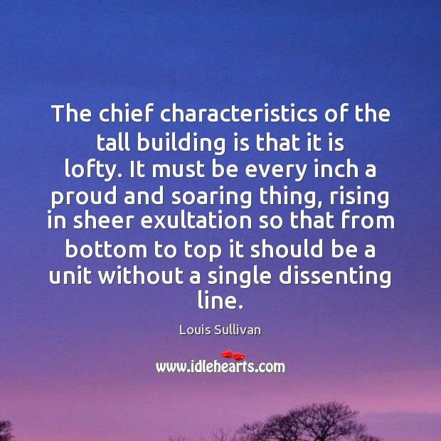 The chief characteristics of the tall building is that it is lofty. Image